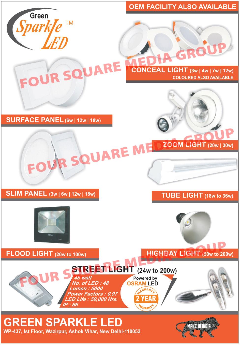 Led Lights, Conceal Lights, Surface Panels, Surface Panel Lights, Slim Panels, Slim Panel Lights, Flood Lights, Zoom Lights, Tube Lights, High Bay Lights