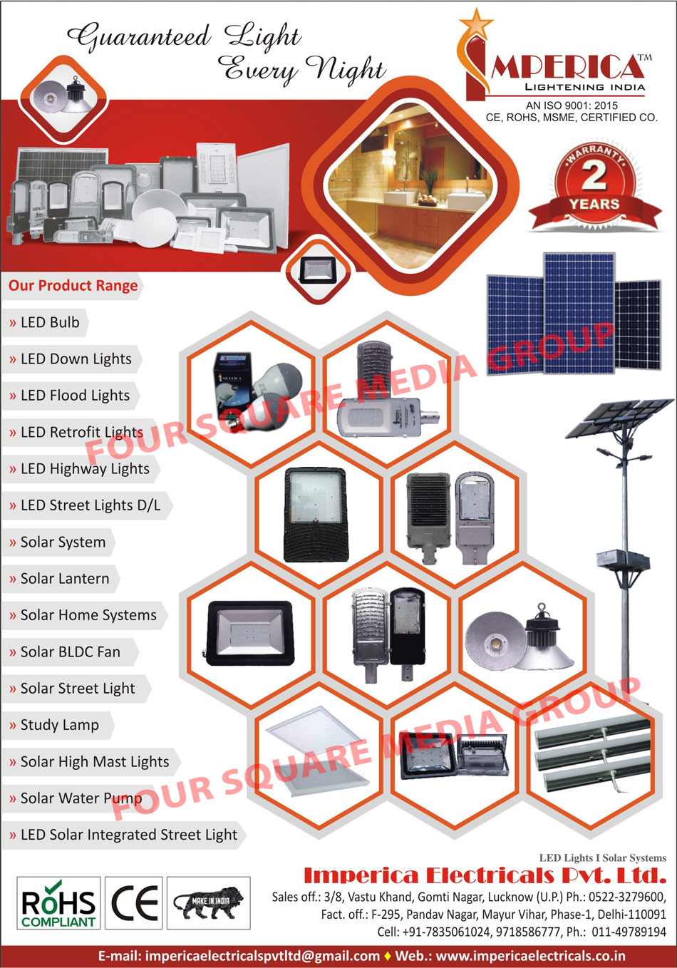 Led Lights, Led Bulbs, Led Down Lights, Led Flood Lights, Led Retrofit Lights, Led High Bay Lights, Led Street Lights, Solar Systems, Solar Lanterns, Solar Home Systems, Solar BLDC Fans, Solar Street Lights, Study Lamps, Solar High Mast Lights, Solar Water Pumps, Led Solar Integrated Street Lights