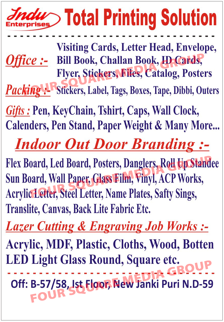 Printing Solution, Visiting Cards, Letter Heads, Envelopes, Bill Books, Challan Books, Id Cards, Flyers, Sticker Files, Catalog Posters, Stickers, Labels, Tags, Boxes, Tapes, Dibbies, Outers, Pens, Key Chains, Tshirts, Caps, Wall Clocks, Calendars, Pen Stands, Paper Weights, Indoor Branding, Outdoor Branding, Flex Boards, Led Boards, Posters, Danglers, Rollup Standees, Sun Boards, Wall Papers, Glass Films, Vinyls, Acp Works, Acrylic Letters, Steel Letters, Name Plates, Safety Sings, Translites, Canvas, Back Lite Fabrics, Lazer Cutting Job Work, Engraving Job Work, Acrylics, Mdf, Plastics, Clothes, Wood, Botten Led Light Round Glasses, Botten Led Light Square Glasses