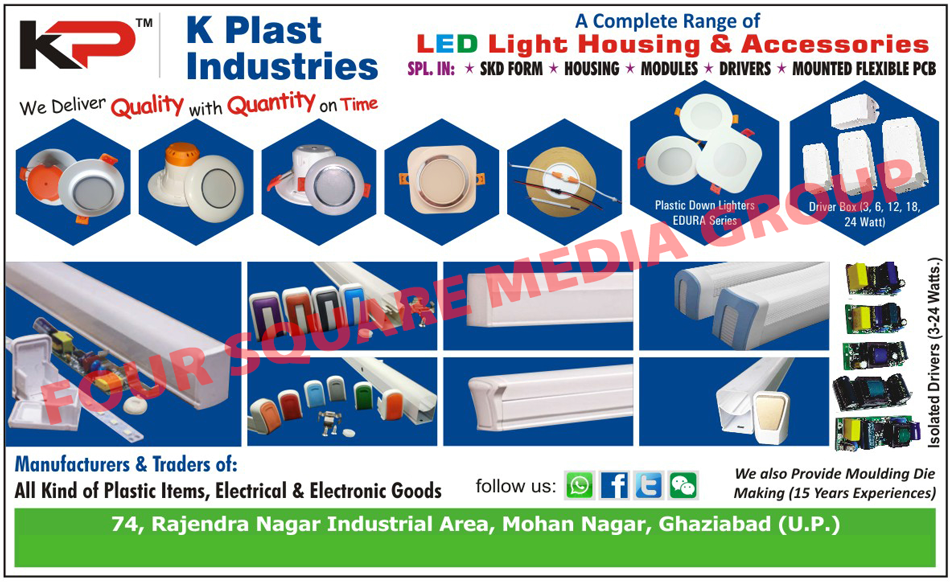 Led Light Housings, Led Light Accessories, Led Light Modules, SKD Form Led Lights, Led Drivers, Mounted Flexible PCB, Mounted Flexible Printed Circuit Boards, Plastic Down Lighters, Driver Boxes, Led Plastic Items, Electrical Goods, Electronic Goods, Moulding Dies