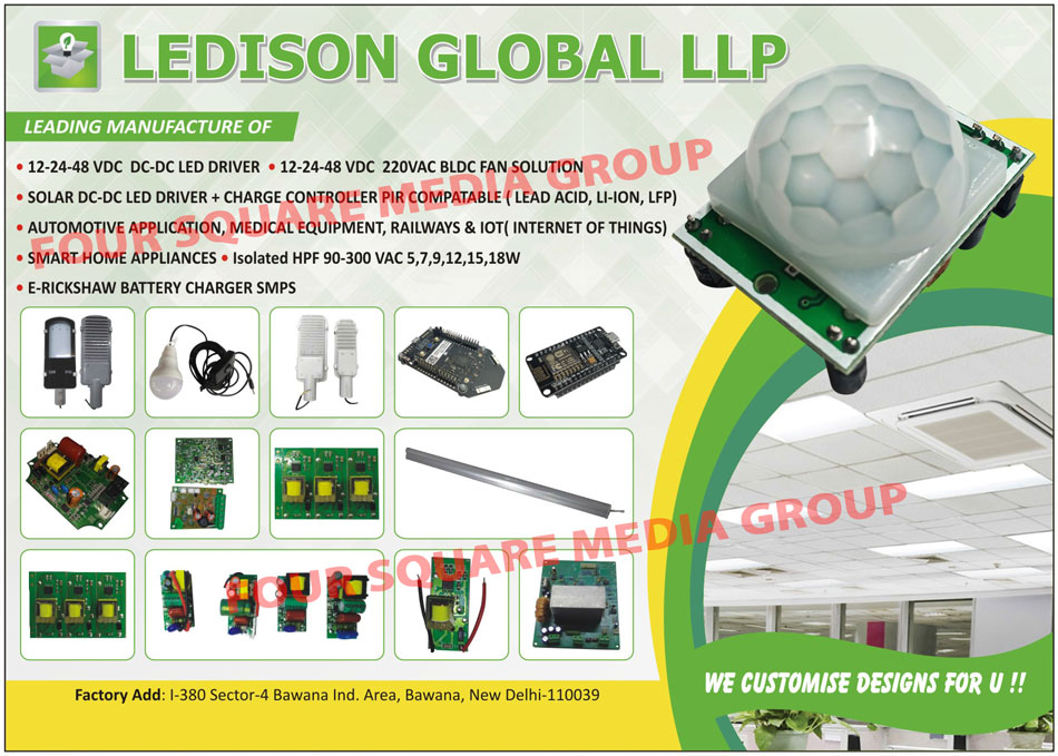 Led Lights, Led Bulbs, Led Down Lights, SMD Leds, SMD Led Street Lights, SMD Led Corn Lights, SMD Corn Led Lights, Led Street Lights, Solar Led Bulbs, Solar Led Tube Lights, DC-DC Led Drivers, ACDC Led Drivers, Vdc Dc Dc Led Drivers, Charge Controller Pir Compatables, Automotive Applications, Medical Equipments, Railways Equipments, IOT Equipments, Smart Home Appliances, E Rickshaw Battery Charger Smps, Isolated Hpf