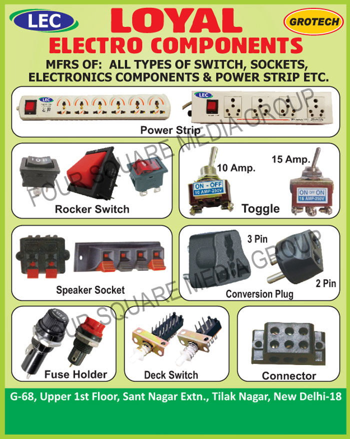 Electronic Components, Electronic Switches, Electronic Sockets, Rocker Switches, Fuse Holders, Holders, Fuses, Conversion Plugs, Connectors, Modular Switches, Mic Sockets, Speaker Sockets,Toggle Switch, Sockets, Deck Switches, Power Strips