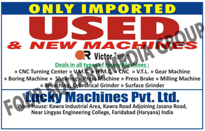 Second Hand Machines, Used Machines, CNC Turning Lathe, VMC Machines, HMC Machines, CNC Machines, VTL Machines, Gear Machines, Boring Machines, Shearing Machines, Press Break Milling Machines, Broaching Machines, Cylindrical Grinding Machines, Surface Grinders, CNC Turning Centre,Gear Hobbing, Gear Grinders, Gear Shapers, Turing Grinders, VMC Machines, HMC Machines, Planers, Plano Millers, Milling Machines, Traub, Gear Testers, Power Press Machine