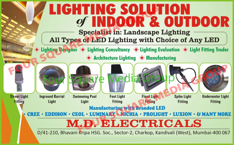 LED Lights, Street Light Fitting, In Ground Burial Light Fitting, Swimming Pool Light Fitting, Foot Light Fitting, Flood Light Fitting, Spike Light Fitting, Underwater Light Fitting, Light Designer, Light Consultancy Service, Light Evaluation, Architecture Lights, Lights