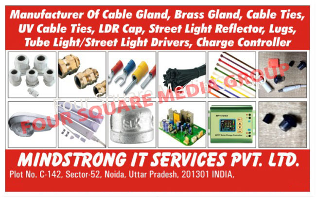 Cable Gland, Brass Gland, Cable Ties, UV Cable Ties, LDR Cap, Street Light Reflector, Lugs, Tube Light Driver, Street Light Driver, Charge Controller, Voltage Stabilizer Digital Cards, Servo Stabilizer Cards, Digital Voltmeters, Current Meters, Power Meter Cable Glands