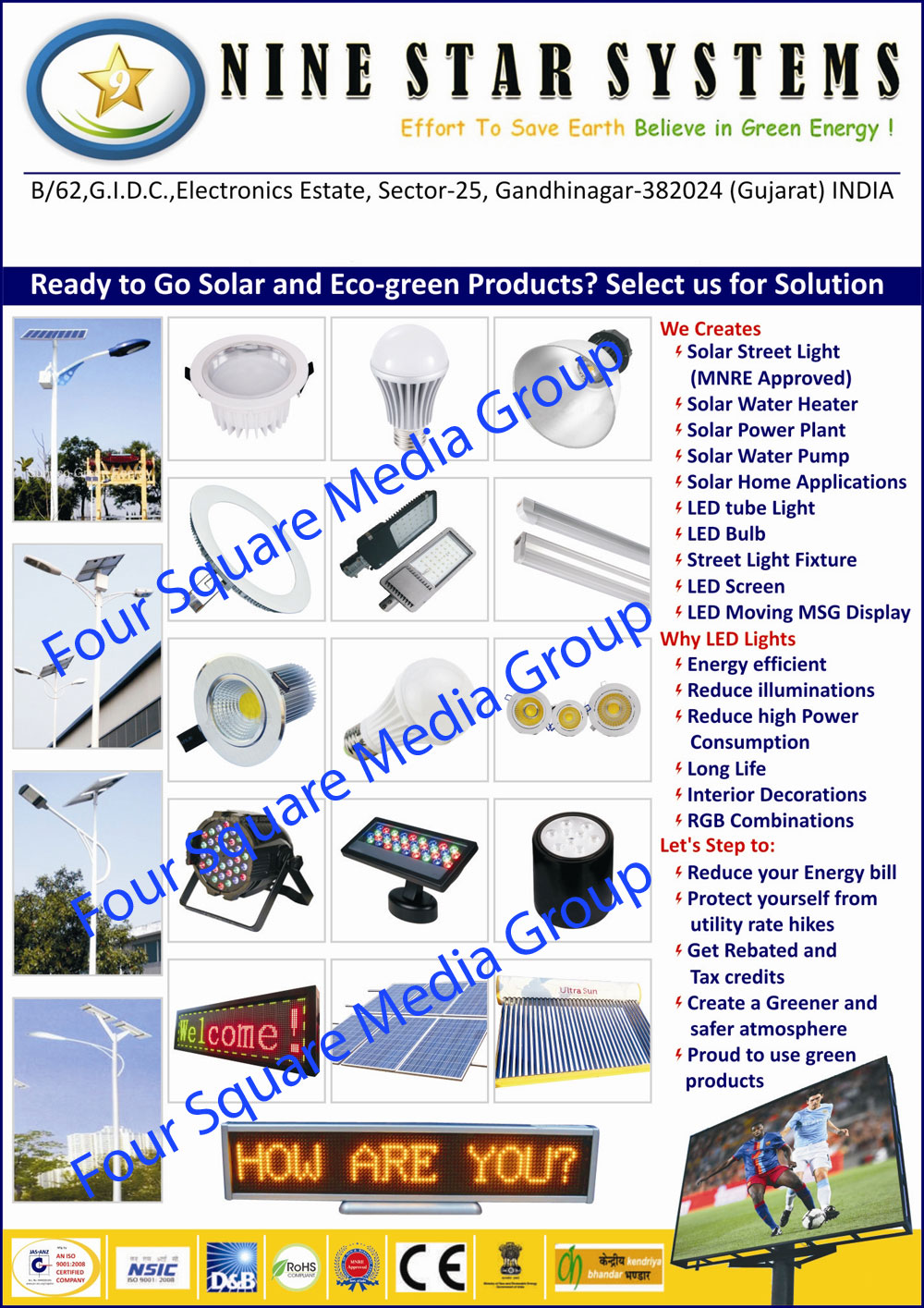 Solar Street Lights, Solar Water Heaters, Solar Power Plants, Solar Water Pumps, Solar Home Applications, Solar Tube Lights, Solar Bulbs, Street Light Fixtures, Led Screens, Led Moving MSG Displays
