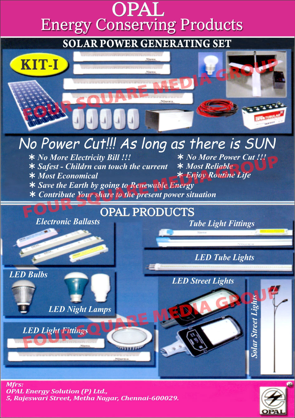 Energy Conserving Products, Solar Power Generating Set, Electronic Ballasts,Led Light Fittings, Led Lights, Led Bulbs, Led Night Lamps, Tube Light Fittings, Led Tube Lights, Led Street Lights, Solar Street Lights,Led Products, Ballasts