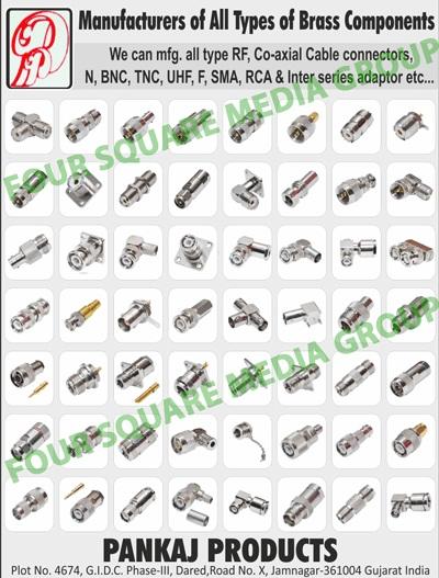 Brass Components, N Connectors, RF Connectors, Co Axail Cable Connectors, BNC Connectors, TNC Connectors, F Connectors, UHF Connectors, SMA Connectors, RCA Connectors, Adapters, Connectors, Cable Assembly, Brass Sensor Proximity, Banana Plugs