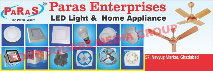 Led Lights, Led Panel Lights, Led Bulbs, Home Appliances, Ceiling Fans, Geysers, Mixers, Exhaust Fans