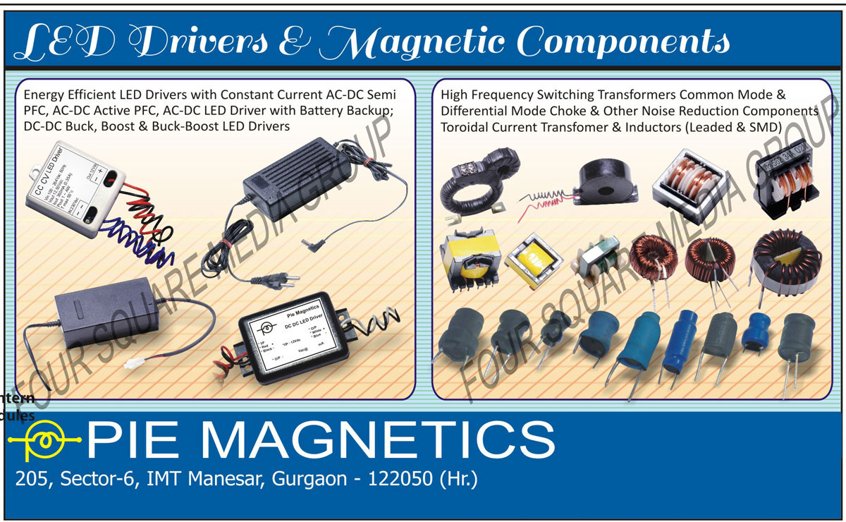 Led Drivers, Magnetic Components, Switching Transformers, Common Mode Chokes, Drum Dust, Rod Core Dust, Iron Dust, Sensing Transformers, Current Transformers,Battery Backup, Inductors