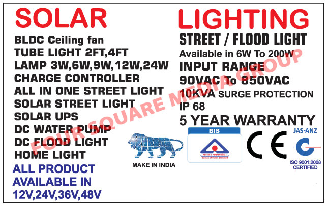 Solar Products, Solar BLDC Ceiling Fans, Solar Tube Lights, Solar Lamps, Solar Charge Controllers, Solar Street Lights, Solar UPS, Solar DC Water Pumps, Solar DC Flood Lights, Solar Home Lights, Led Lights, Led Street Lights, Led Flood Lights, Solar Panel