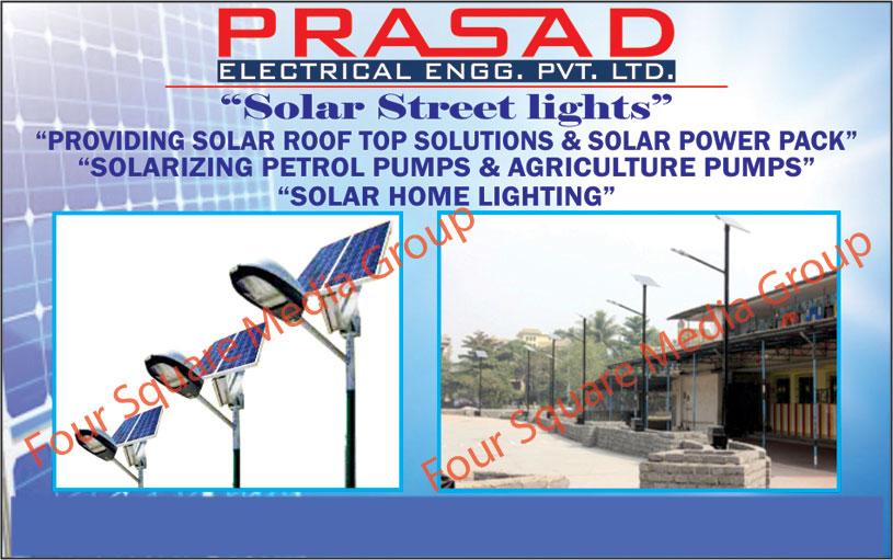 Solar Home Lighting, Solarizing Petrol Pump, Solarizing Agriculture Pump, Solar Power Packs, Solar Roof Top Solutions, Solar Street Lights