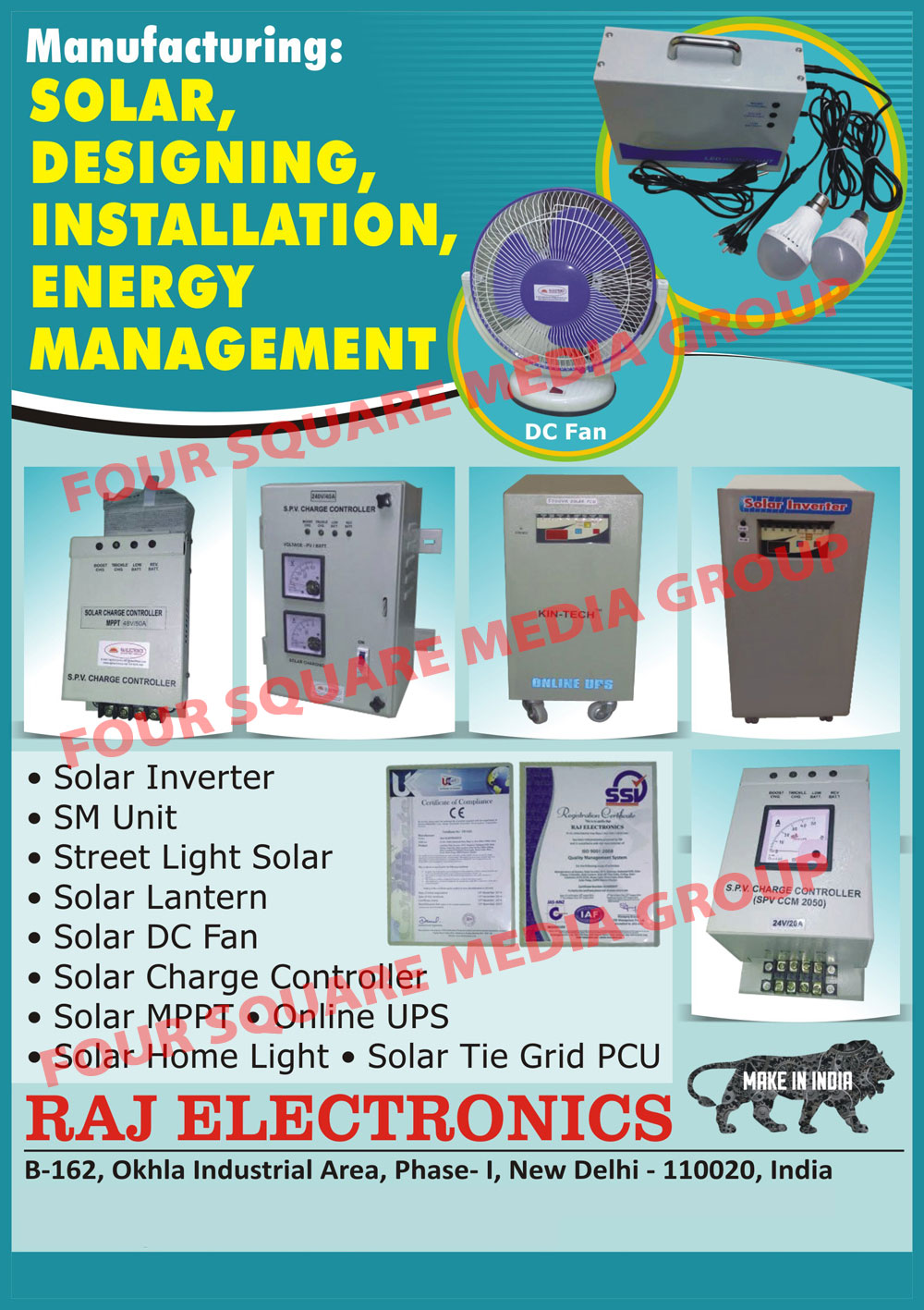 Solar Inverters, Solar Street Lights, Solar Lanterns, Solar DC Table Fans, Solar Charge Controllers, Solar MPPT, Online UPS, Solar Tie Grid PCU, Solar Home Lights