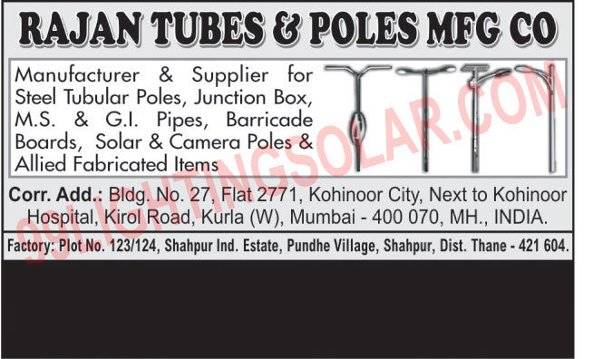 Steel Tubular Poles, Junction Box, MS Pipes, GI Pipes, Barricade Boards, Solar Poles, Camera Poles, Allied Fabricated Items,Street Tubular Poles, Metal Poles, Electrical Junction Box, Traffic Signal Poles, Garden Light Poles, Jib Cranes, MS Clamps