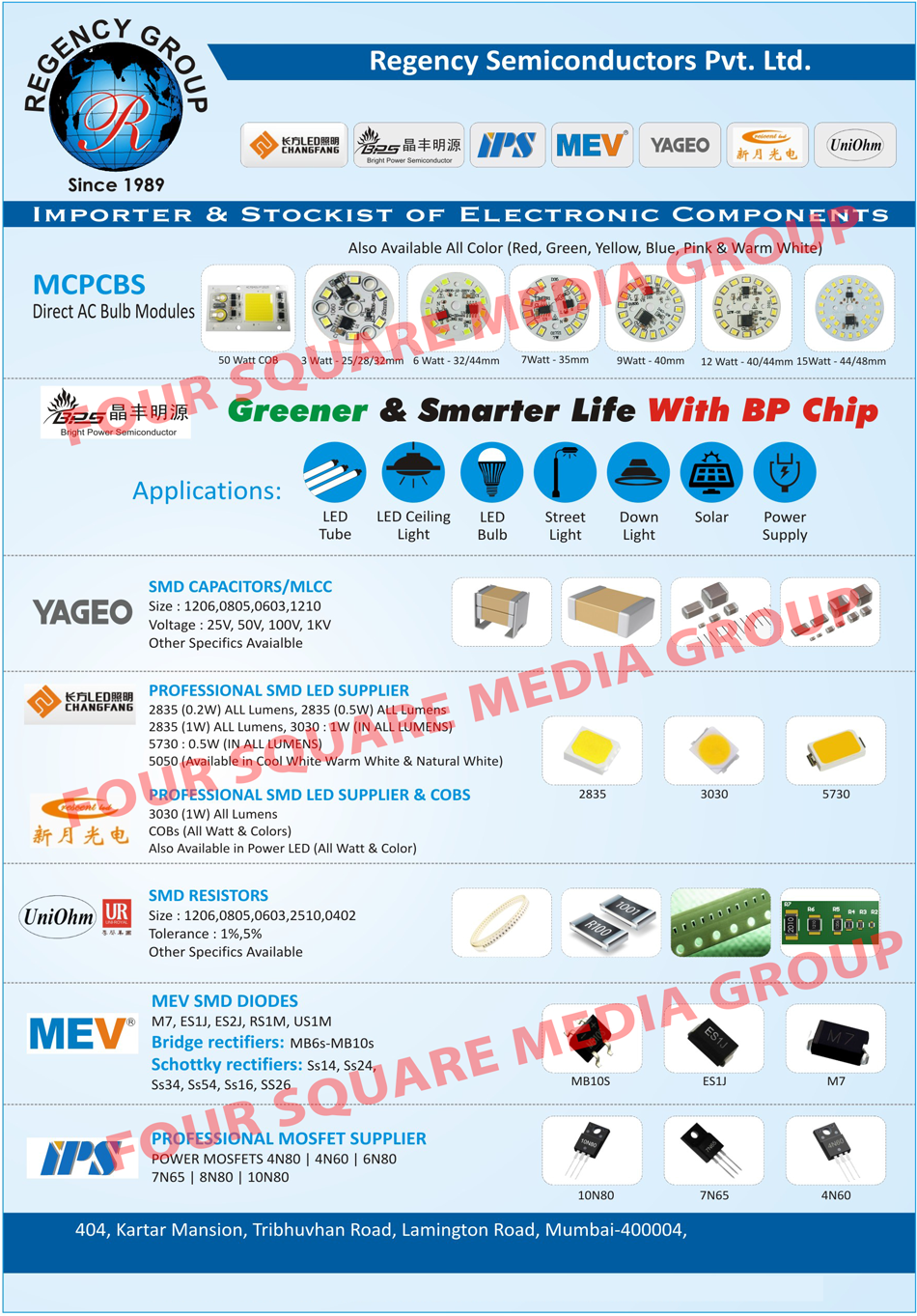 BP Chips, SMD Diodes, Bridge Rectifiers, Schottky Rectifiers, Bulb Modules, SMD Leds, Mosfets, Electronic Components, Semiconductor, MCPCB, AC Bulb Modules, BP Chips, Power Mosfets, Electronic Components, SMD Capacitors, COB, SMD Resistors, MEV SMD Diodes
