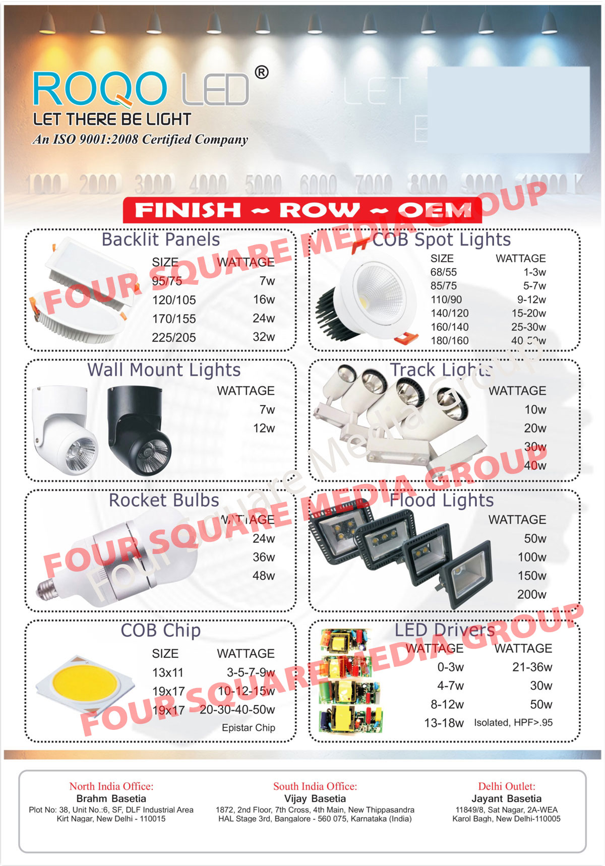 Led Lights, Led Panel Lights, Led Down Lights, Led Bulbs, Led Drivers, Led Isolated HPF Drivers, Led Driver Cabinets with Air Windows, Led Raw Materials, Led Equipments, Led Modules, Backlit Panels, COB Spot Lights, Wall Mount Lights, Track Lights, Rocket Bulbs, Flood Lights, COB Chips