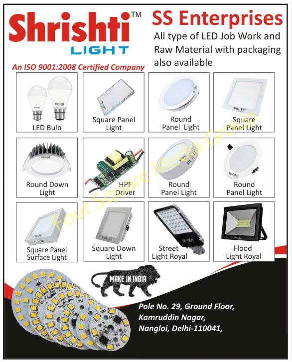 Led Lights, Led Bulbs, Surface Panel Lights, Panel Lights, Down Lights, HPF Drivers, Street Lights, Flood Lights
