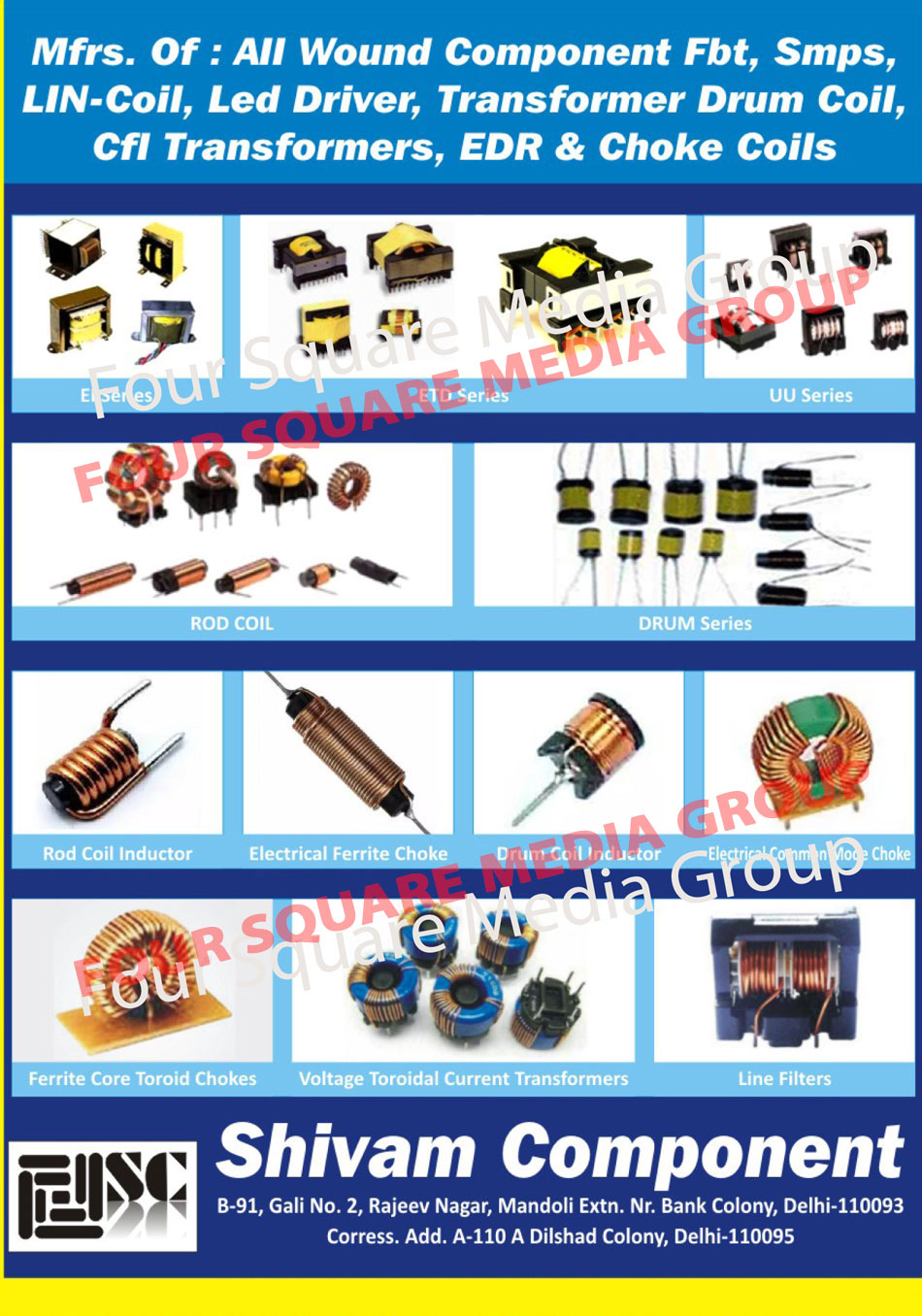 Wound Components, FBT, SMPS, LIN Coils, Led Drivers, Transformer Drum Coils, CFL Transformers, EDR, Choke Coils, EI Series Transformers, ETD Series Transformers, UU Series Transformer, ROD Coil Transformer, Drum Series Transformer, Rod Coil Inductors, Electrical Ferrite Choke, Drum Coil Inductor, Electrical Common Mode Choke, Ferrite Core Toroid Chokes, Voltage Toroidal Current Transformer, Line Filters