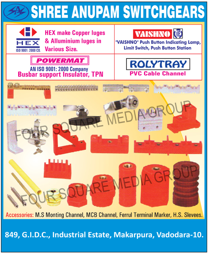 PVC Cable Channels, Busbar Support Insulators, MS Mounting Channels, MCB Channels, Ferrule Terminal Markers, HS Sleeves, Copper Lugs, Aluminium Lugs, Push Button Indication Lamps, Limit Switches, Push Button Stations, Pilot Lights, Copper Lays,Electrical Items, Switchgears, Electrical Parts, Electrical Components, Lugs, Pilot Lights, Step Insulator, Hex Copper Lug, PVC Cable Channel, Push Button Element, Hex Aluminum Lug, Panel Accessories