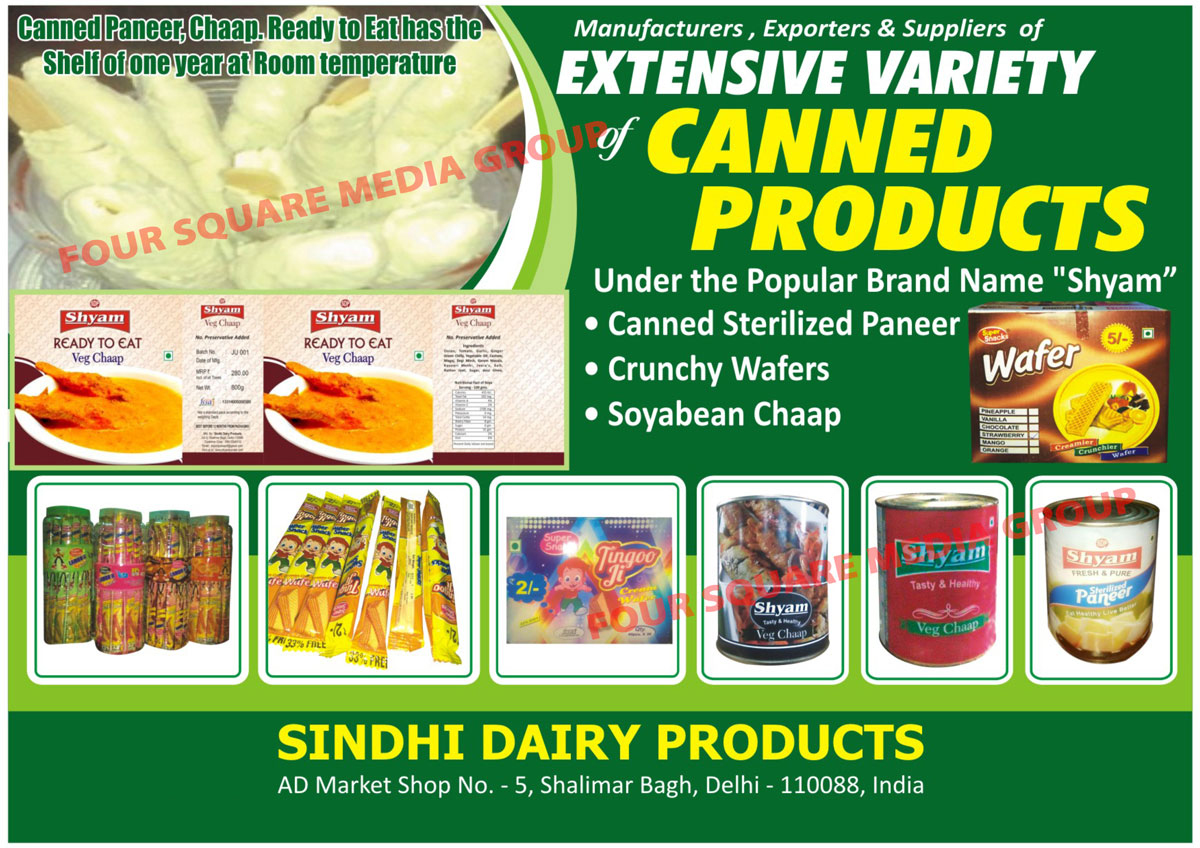 Canned Products, Canned Sterilized Paneer, Crunchy Wafers, Soyabean Chaap, Ready to Eat Veg Chaap