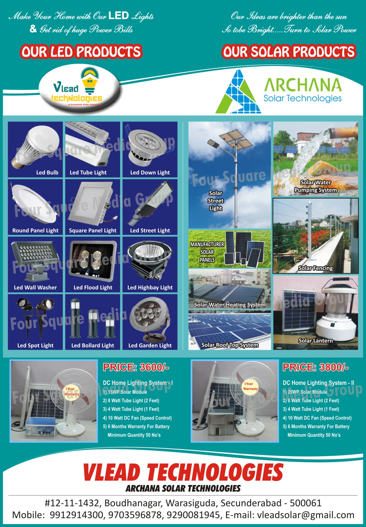 Led bulbs, Led Tube Lights, Led Down Lights, Led Round Panel Lights, Led Square Panel Lights, Led Street Lights, Led Wall Washers, Led Flood Lights, Led High bay Lights, Led Spot Lights, Led bollard Lights, Led Garden Lights, Solar Street Lights, Solar Water Pumping Systems, Solar Fencing, Solar Water Heating Systems, Solar Lanterns, Solar Roof Top Systems, Solar Panels, DC Home Lighting Systems